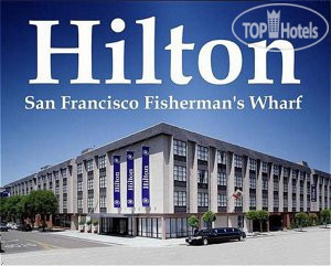 Hilton San Francisco Fisherman's Wharf 3*